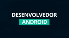 desenvolvedor android