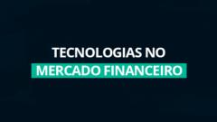 tecnologias mercado financeiro