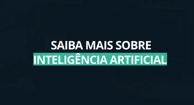 Saiba mais sobre IA
